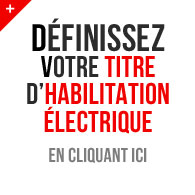 Définissez votre titre d'habilitation électrique